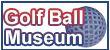 GolfBallMuseum